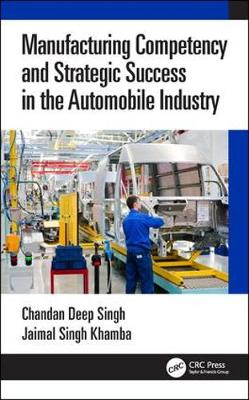 Manufacturing Competency and Strategic Success in the Automobile Industry - Chandan Deep Singh