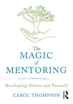 The Magic of Mentoring - Carol Thompson