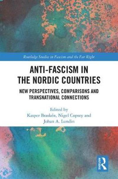 Anti-fascism in the Nordic Countries - Kasper Brasken