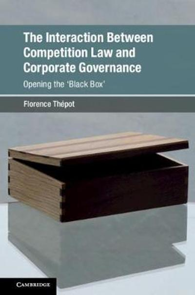 The Interaction Between Competition Law and Corporate Governance - Florence Thepot