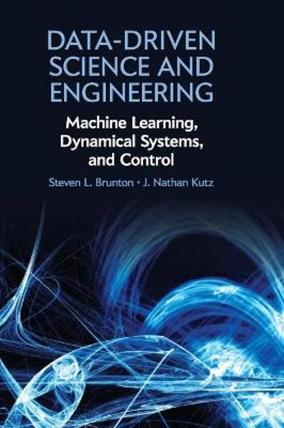 Data-Driven Science and Engineering - Steven L. Brunton