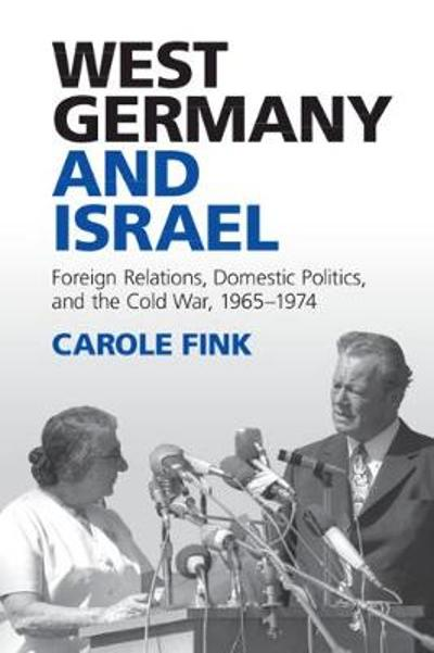 West Germany and Israel - Carole Fink