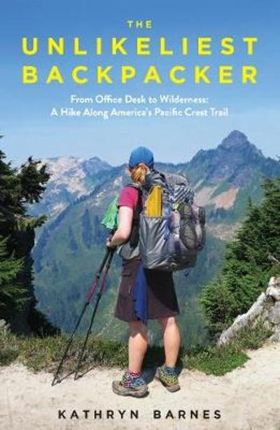 The Unlikeliest Backpacker - Kathryn Barnes