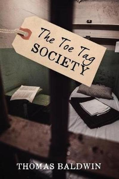 The Toe Tag Society - Thomas Baldwin