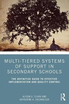 Multi-Tiered Systems of Support in Secondary Schools - Alison G. Clark