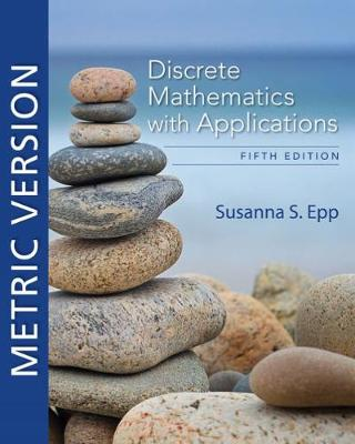 Discrete Mathematics with Applications, Metric Edition - Susanna Epp
