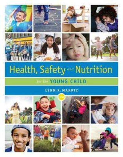 Health, Safety, and Nutrition for the Young Child - Lynn Marotz