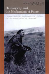 Hemingway and the Mechanism of Fame - Matthew J. Bruccoli Judith S. Baughman