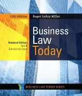 Business Law Today, Standard: Text & Summarized Cases - Roger LeRoy Miller