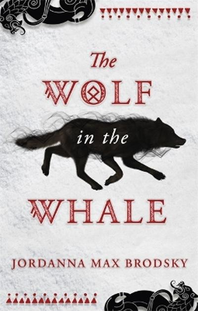 The Wolf in the Whale - Jordanna Max Brodsky