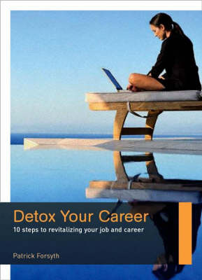 Detox Your Career - Patrick Forsyth