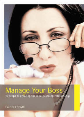 Manage Your Boss - Patrick Forsyth