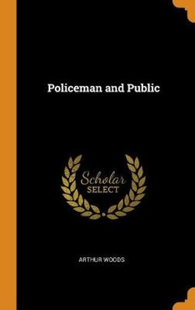 Policeman and Public - Arthur Woods