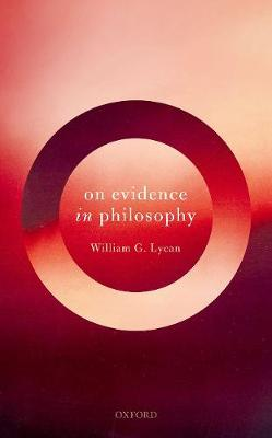 On Evidence in Philosophy - William G. Lycan