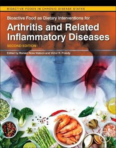 Bioactive Food as Dietary Interventions for Arthritis and Related Inflammatory Diseases - Ronald Ross Watson