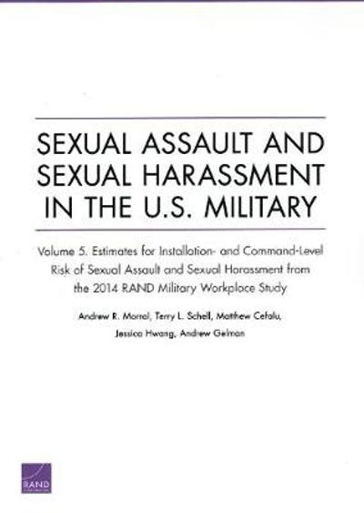 Sexual Assault and Sexual Harassment in the U.S. Military - Andrew R Morral