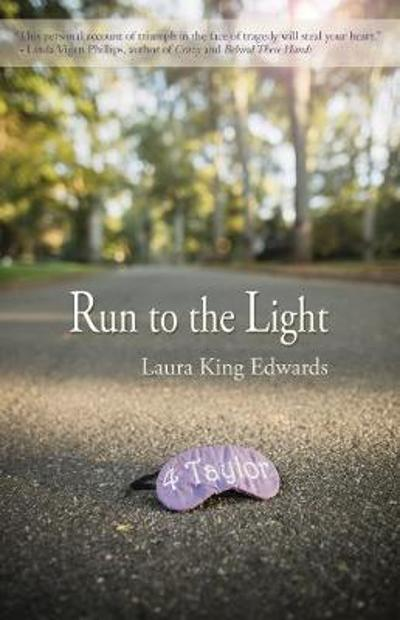 Run to the Light - Laura King Edwards