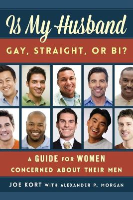 Is My Husband Gay, Straight, or Bi? - Joe Kort