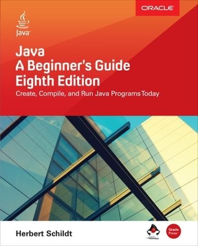 Java: A Beginner's Guide, Eighth Edition - Herbert Schildt