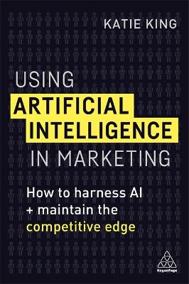 Using Artificial Intelligence in Marketing - Katie King