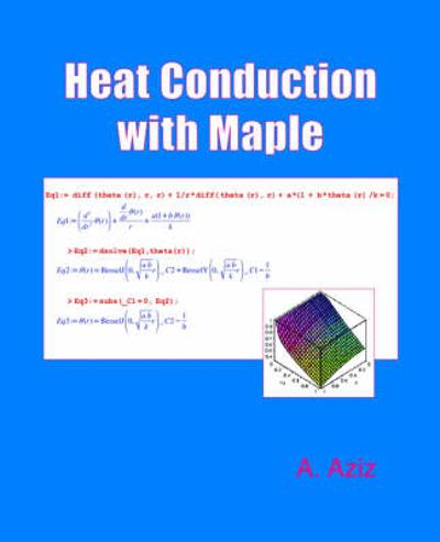 Heat Conduction with Maple - A. Aziz