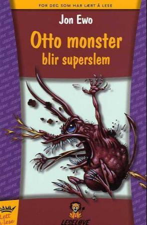 Otto Monster blir superslem - Jon Ewo
