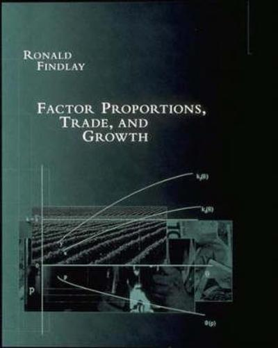 Factor Proportions, Trade, and Growth - Ronald Findlay