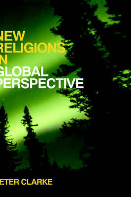 New Religious Movements in Global Perspective - Peter Clarke
