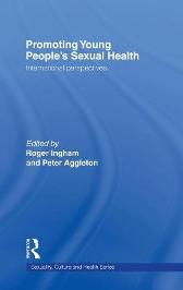 Promoting Young People's Sexual Health - Roger Ingham Peter Aggleton