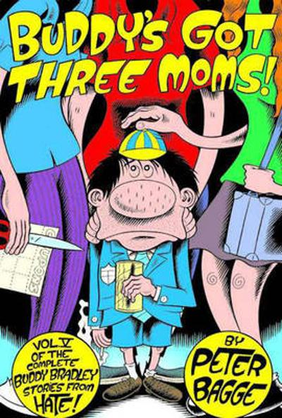 Buddy's Got Three Moms - Peter Bagge