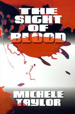 The Sight of Blood - Michele Taylor