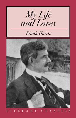 My Life and Loves - Frank Harris
