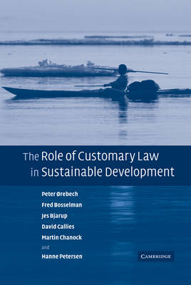 The Role of Customary Law in Sustainable Development - Peter Orebech