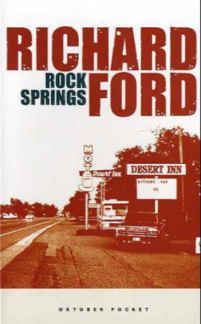 Rock Springs - Richard Ford