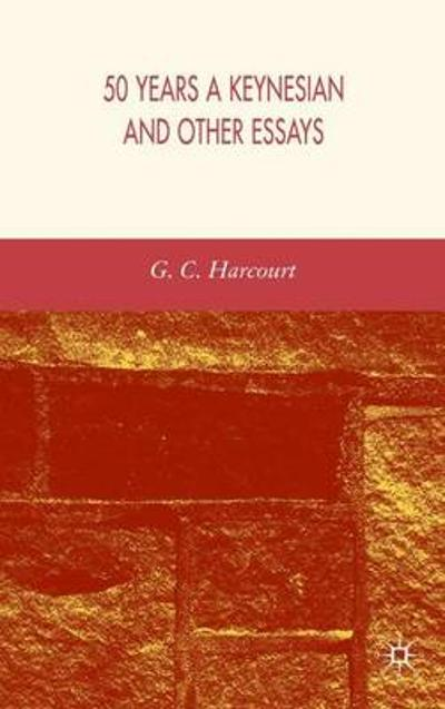 50 Years a Keynesian and Other Essays - G. Harcourt