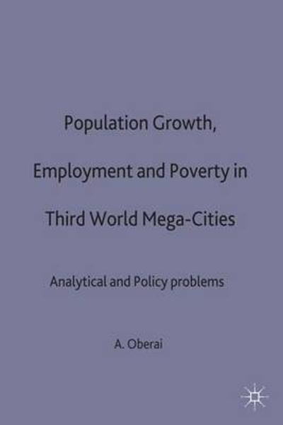 Population Growth, Employment and Poverty in Third-World Mega-Cities - A. S. Oberai