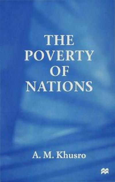 The Poverty of Nations - A. M. Khusro