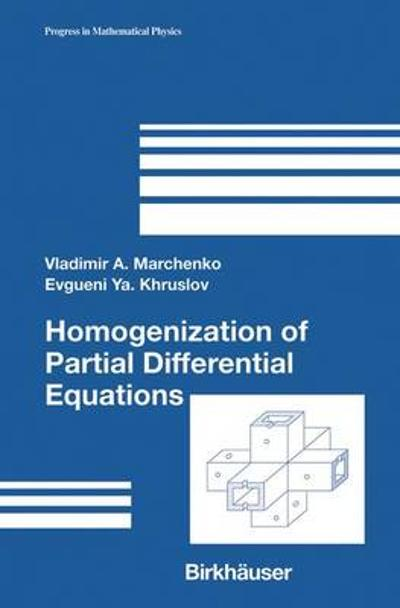 Homogenization of Partial Differential Equations - Vladimir A. Marchenko