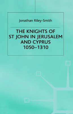 Knights of St.John in Jerusalem and Cyprus - Professor Jonathan Riley-Smith