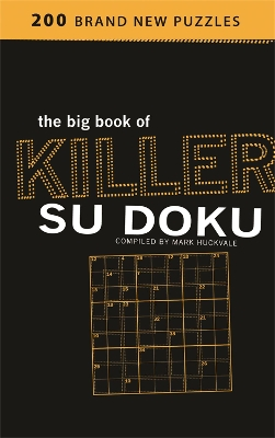 The Big Book of Killer Su Doku - Mark Huckvale
