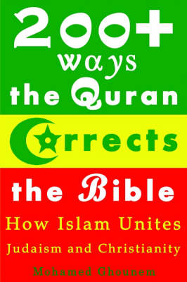 200+ Ways the Quran Corrects the Bible - Mohamed Ghounem