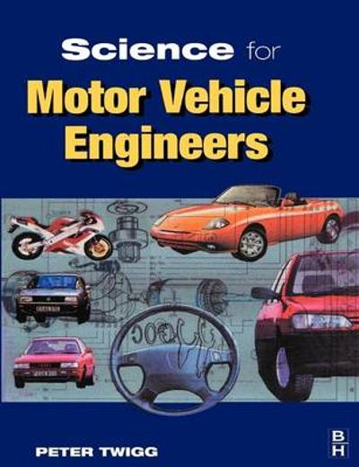 Science for Motor Vehicle Engineers - Peter Twigg