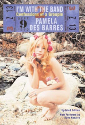 I'm with the Band - Pamela Des Barres
