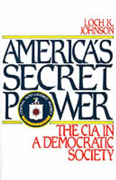 America's Secret Power - Loch K. Johnson