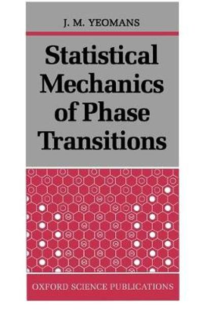 Statistical Mechanics of Phase Transitions - J. M. Yeomans