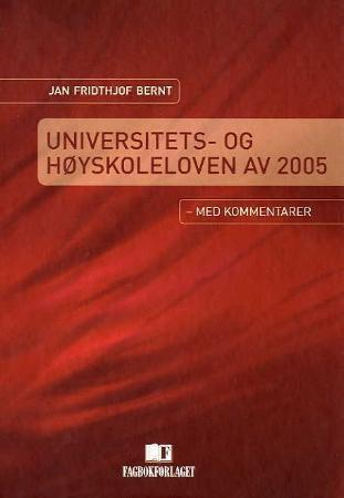 Universitets- og høyskoleloven av 2005 - Jan Fridthjof Bernt