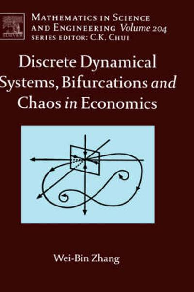 Discrete Dynamical Systems, Bifurcations and Chaos in Economics - Wei-Bin Zhang