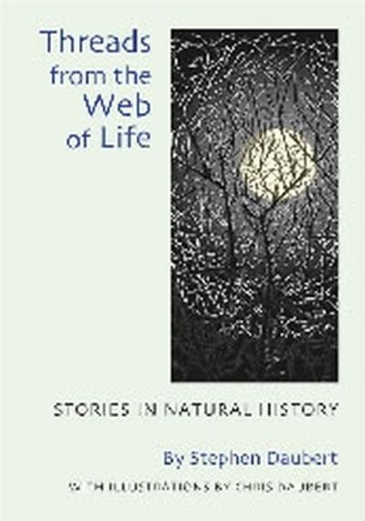 Threads from the Web of Life - Stephen Daubert