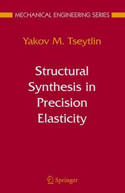 Structural Synthesis in Precision Elasticity - Yakov M. Tseytlin