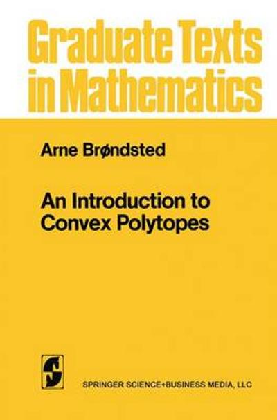An Introduction to Convex Polytopes - Arne Brondsted
